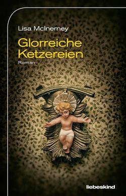 Glorreiche Ketzereien von Löcher-Lawrence,  Werner, McInerney,  Lisa