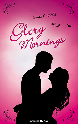 Glory Mornings von Node,  Grace C.
