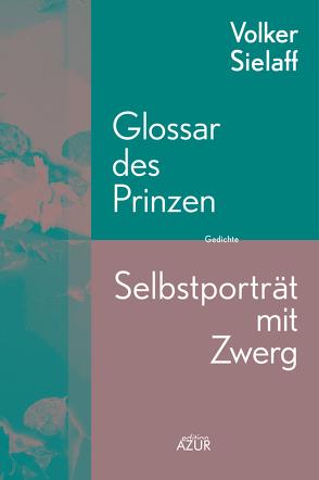 Glossar des Prinzen / Selbstporträt mit Zwerg von Sielaff,  Volker