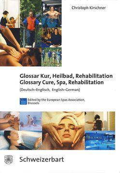 Glossar Kur, Heilbad, Rehabilitation – Glossary Cure, Spa,             Rehabilitation von Kirschner,  Christoph