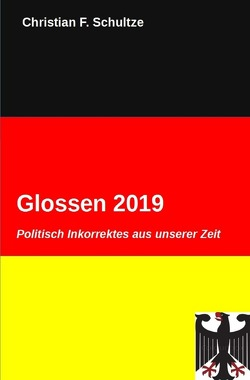 Glossen / Glossen 2019 von Schultze,  Christian F.