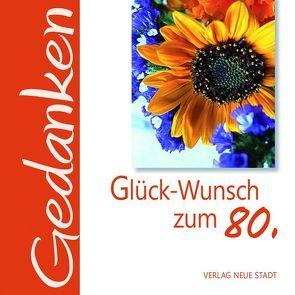Glück-Wunsch zum 80. von Hartl,  Gabriele