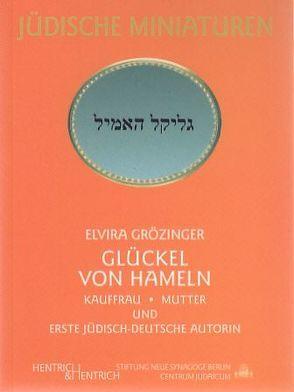 Glückel von Hameln von Grözinger,  Elvira