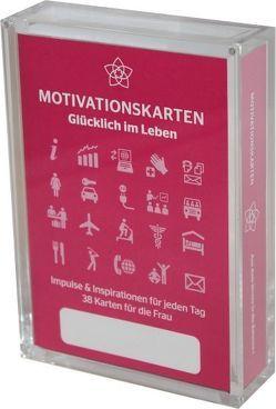 Glücklich im Leben – Motivationskartenset für Frauen als positive Impulsgeber zur Selbstfindung und Inspiration von Bruckner,  Gerd, Homolac,  Marlis