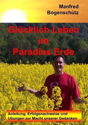 Glücklich Leben im Paradies Erde von Bogenschütz,  Manfred