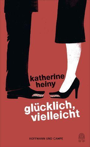 Glücklich, vielleicht von Heiny,  Katherine, Hertle,  Marion