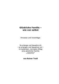 Glückliche Familie – wie von selbst von Truöl,  Rainer