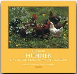 Glückliche Hühner von Unterweger,  Ursula, Unterweger,  Wolf D