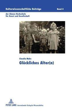 Glückliches Alter(n) von Mahs,  Claudia