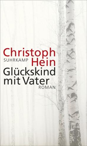 Glückskind mit Vater von Hein,  Christoph
