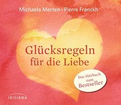 Glücksregeln für die Liebe von Franckh,  Pierre, Merten,  Michaela