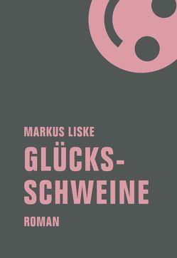 Glücksschweine von Liske,  Markus