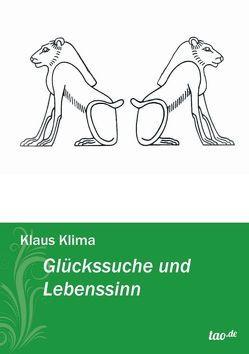 Glückssuche und Lebenssinn von Klima,  Klaus