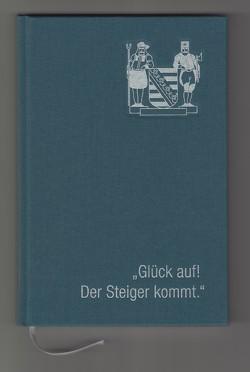 """""""Glück auf! Der Steiger kommt."""" von Neuber,  Heino"""