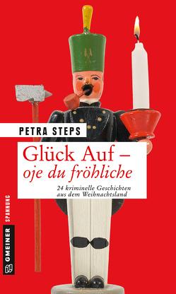 Glück Auf – Oje du fröhliche von Steps,  Petra