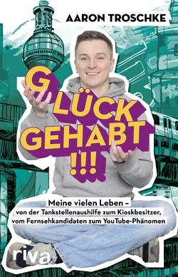 Glück gehabt!!! von Gebert,  Anke, Troschke,  Aaron