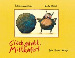 Glück gehabt, Mistkäfer! von Gundermann,  Bettina, Wünsch,  Dorota