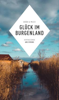 Glück im Burgenland (eBook) von Grän,  Christine, Mezei,  Hannelore
