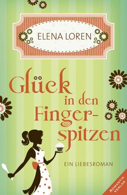 Glück in den Fingerspitzen von Loren,  Elena