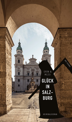 Glück in Salzburg (eBook) von Grän,  Christine, Mezei,  Hannelore