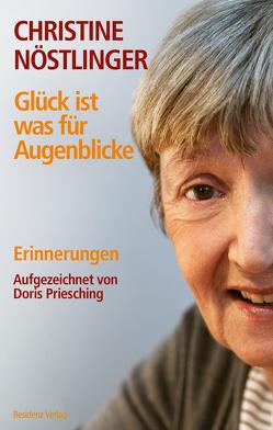 Glück ist was für Augenblicke von Nöstlinger ,  Christine, Priesching,  Doris