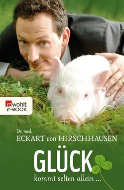 Glück kommt selten allein … von Hirschhausen,  Eckart von, Pelka,  Jörg, Perner,  Änni, Wienand,  Esther
