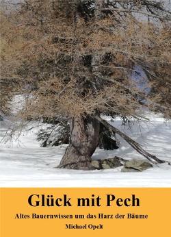 Glück mit Pech von Opelt,  Michael