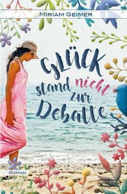 Glück stand nicht zur Debatte von Geimer,  Miriam
