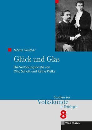Glück und Glas von Geuther,  Moritz