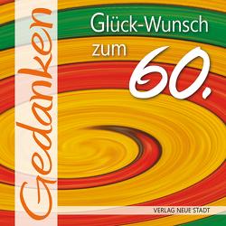 Glück-Wunsch zum 60. von Hartl,  Gabriele