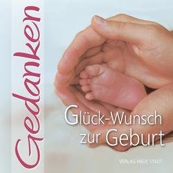 Glück-Wunsch zur Geburt von Hartl,  Gabriele