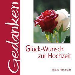 Glück-Wunsch zur Hochzeit von Hartl,  Gabriele