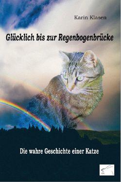 Glücklich bis zur Regenbogenbrücke von Klasen,  Karin