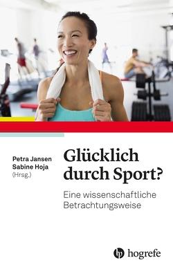 Glücklich durch Sport? von Hoja,  Sabine, Jansen,  Petra