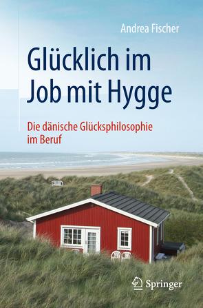 Glücklich im Job mit Hygge von Fischer,  Andrea, Styrsky,  Claudia