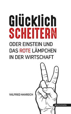 Glücklich scheitern von Hanreich,  Wilfried