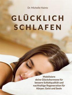 GLÜCKLICH SCHLAFEN von Haintz,  Dr. Michelle