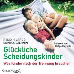 Glückliche Scheidungskinder von Czernin,  Monika, Heynold,  Helge, Largo,  Remo H.
