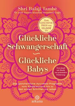 Glückliche Schwangerschaft – glückliche Babys von Molitor,  Juliane, També,  Shri Balaji, Varandani-Gogia,  Yasmin Khushbu