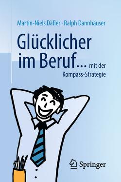 Glücklicher im Beruf … von Däfler,  Martin-Niels, Dannhäuser,  Ralph