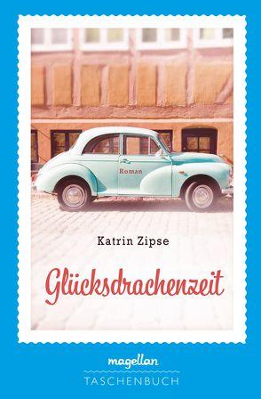 Glücksdrachenzeit von Zipse,  Katrin