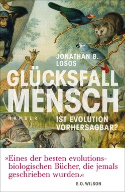 Glücksfall Mensch von Losos,  Jonathan B., Schmid,  Sigrid, Weitbrecht,  Renate