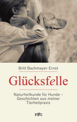 Glücksfelle von Bachmayer-Ernst,  Britt