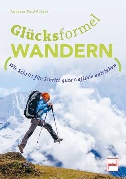 GLÜCKSFORMEL WANDERN von Kaiser,  Andreas Paul