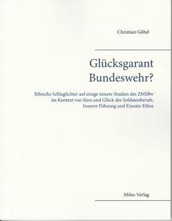 Glücksgarant Bundeswehr? von Göbel,  Christian