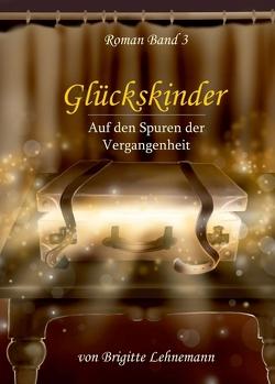 Glückskinder Band 3 von Lehnemann,  Brigitte