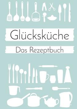 Glücksküche: Das Rezeptbuch zum Selberschreiben von Neuberger,  Nicole, Sonntagsdate