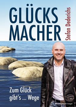 GLÜCKSMACHER von Dederichs,  Stefan