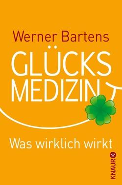 Glücksmedizin von Bartens,  Werner