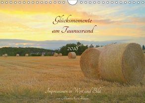 Glücksmomente am Taunusrand 2018: Impressionen in Wort und Bild (Wandkalender 2018 DIN A4 quer) von Cornelia Müller,  Monika